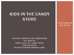 Intoxicants in the Home KIDS in THE Candy store