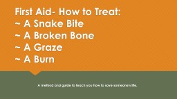 First Aid- How to Treat: