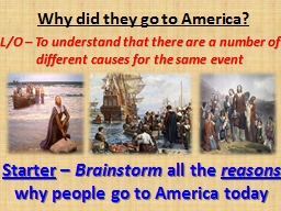 Why did they go to America?