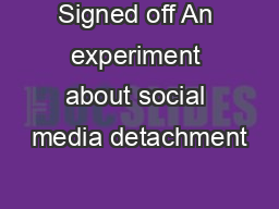 Signed off An experiment about social media detachment