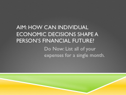 AIM:  How can individual economic decisions shape a person's financial future?