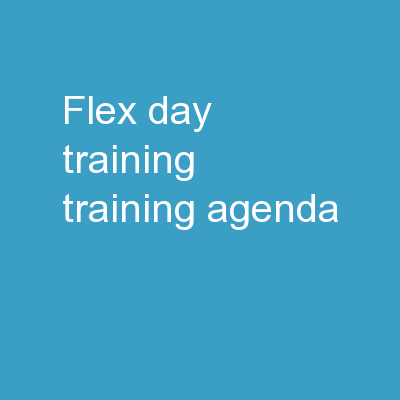 Flex Day Training Training Agenda