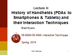 1 Lecture  4 :  History of Handhelds (PDAs to Smartphones & Tablets) and their Interaction Tech