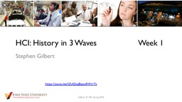 HCI: History in 3 Waves Stephen Gilbert