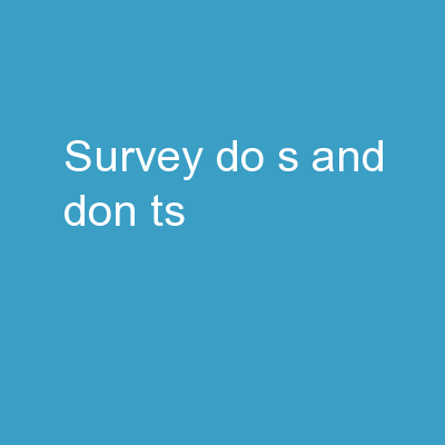 Survey do's and don'ts