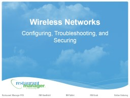 Wireless Networks Configuring, Securing, and Troubleshooting