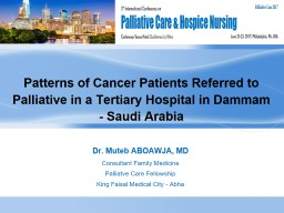 Patterns of Cancer Patients Referred to Palliative in a Tertiary Hospital in Dammam - Saudi Arabia