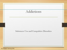Addictions Substance Use and Compulsive Disorders PowerPoint PPT Presentation