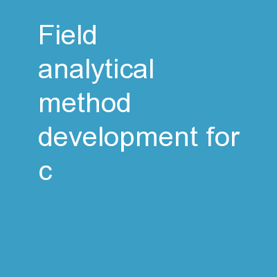 Field Analytical Method Development for C