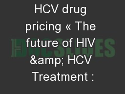 HCV drug pricing « The future of HIV & HCV Treatment :