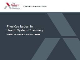 Five  Key Issues in  Health System Pharmacy