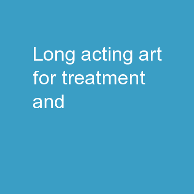 Long Acting ART for Treatment and