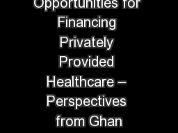 Challenges and Opportunities for Financing Privately Provided Healthcare – Perspectives from Ghan