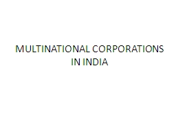 MULTINATIONAL CORPORATIONS IN INDIA