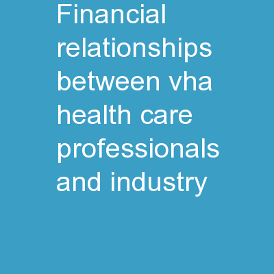 Financial  Relationships Between VHA Health Care Professionals and Industry: