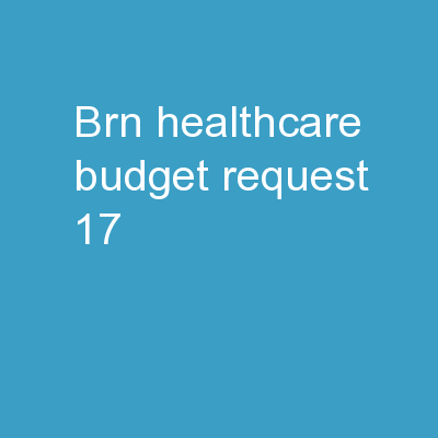 BRN Healthcare Budget Request (17