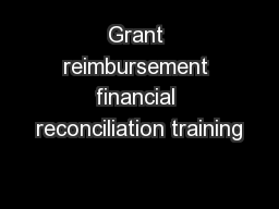 Grant reimbursement financial reconciliation training
