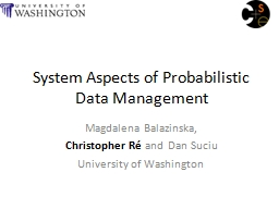 System Aspects of Probabilistic Data Management