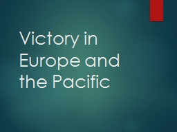 Victory in Europe and the Pacific PowerPoint PPT Presentation
