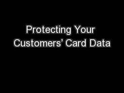 Protecting Your Customers' Card Data