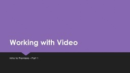 Working with Video Intro to Premiere – Part 1