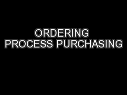 ORDERING PROCESS PURCHASING