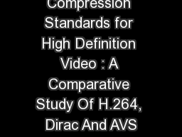 Video Compression Standards for High Definition Video : A Comparative Study Of H.264, Dirac And AVS