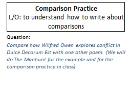 Comparison Practice L/O: to understand how to write about comparisons