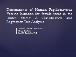 Determinants of Human Papillomavirus Vaccine Initiation for female teens in the United States: A Cl