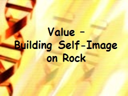 Value �  Building Self-Image on Rock