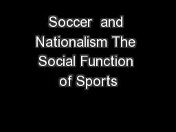 Soccer  and Nationalism The Social Function of Sports