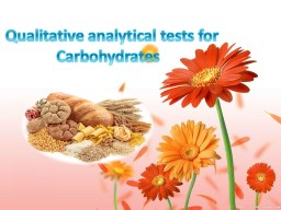 Qualitative analytical tests for Carbohydrates PowerPoint PPT Presentation