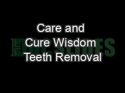 Care and Cure Wisdom Teeth Removal