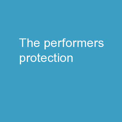 THE PERFORMERS� PROTECTION