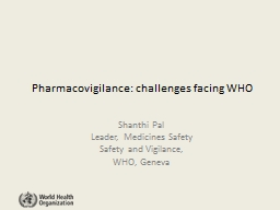 Pharmacovigilance: challenges facing WHO