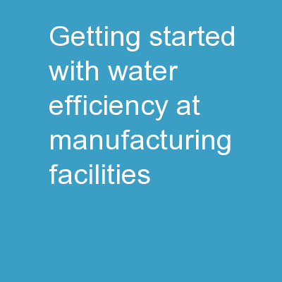 Getting Started with Water Efficiency at Manufacturing Facilities