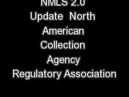 NMLS 2.0 Update  North American Collection Agency Regulatory Association