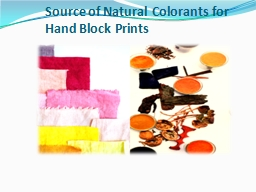 Source of Natural Colorants for Hand Block Prints  PowerPoint PPT Presentation