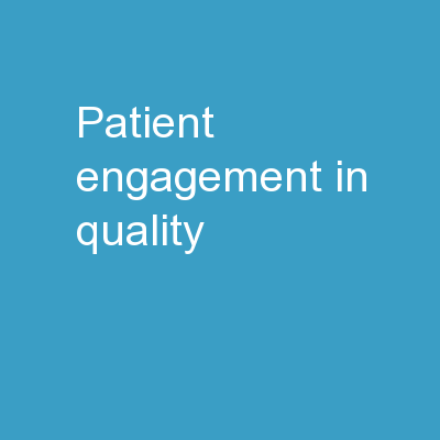 Patient  engagement in  Quality