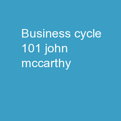 Business Cycle 101 John McCarthy PowerPoint PPT Presentation
