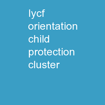IYCF ORIENTATION Child Protection Cluster