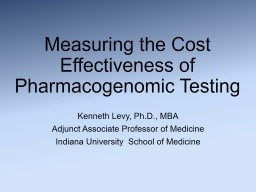 Measuring the Cost Effectiveness of Pharmacogenomic Testing
