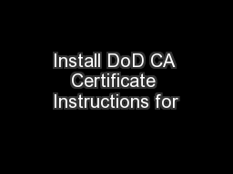 Install DoD CA Certificate Instructions for
