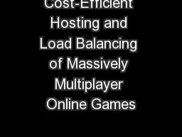 Cost-Efficient Hosting and Load Balancing of Massively Multiplayer Online Games PowerPoint Presentation, PPT - DocSlides