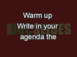 Warm up Write in your agenda the