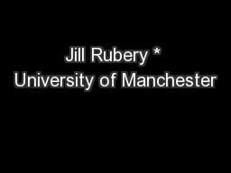 Jill Rubery * University of Manchester PowerPoint PPT Presentation