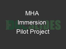 MHA Immersion Pilot Project