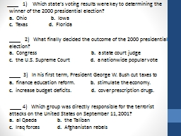 ____   1)    Which state's voting results were key to determining the winner of the 2000 presid