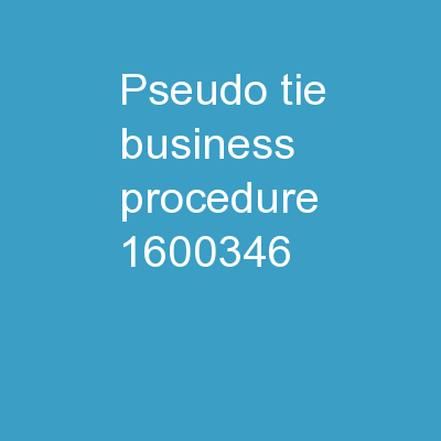 Pseudo-tie  business procedure