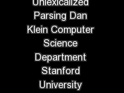 Accurate Unlexicalized Parsing Dan Klein Computer Science Department Stanford University Stanford CA  kleincs